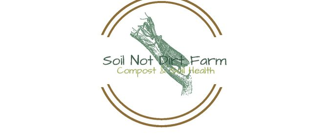 Soil Not Dirt Farm